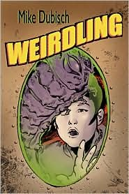 Weirdling by Mike Dubisch