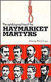 The Autobiographies of the Haymarket Martyrs by Philip S. Foner