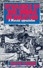 Dynamics of the Cuban Revolution: The Trotskyist View