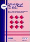 Celebrate Literacy: The Joy of Reading and Writing (Teaching Resources in the Eric Database)