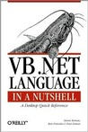 VB .NET Language in a Nutshell: A Desktop Quick Reference