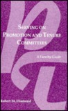 Serving on Promotion and Tenure Committees: A Faculty Guide