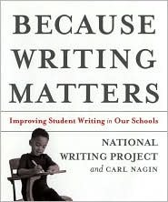 Because Writing Matters: Improving Student Writing in Our Schools