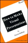 How to Make Visual Presentations