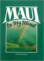 Maui on My Mind by Rita Ariyoshi
