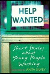 Help Wanted by Anita Silvey