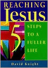 Reaching Jesus: Five Steps to a Fuller Life