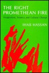 The Right Promethean Fire: Imagination, Science, and Cultural Change