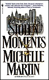 Stolen Moments by Michelle Martin