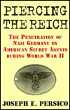 Piercing the Reich by Joseph E. Persico