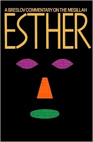 Esther: A Breslov Commentary on the Megillah