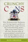 Crunchy Cons: How Birkenstocked Burkeans, gun-loving organic gardeners, evangelical free-range farmers, hip homeschooling mamas, right-wing nature lovers, ... America (or at least the Republican Party)