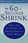 The 60-Second Shrink: Over 100 Strategies for Staying Sane in a Crazy World