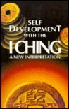 Self-Development with the I Ching: A New Interpretation