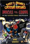 Dracula vs. Grampa at the Monster Truck Spectacular (Wiley & Grampa's Creature Features, #1)