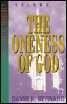 The Oneness of God (Series in Pentecostal Theology, Vol 1)
