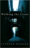 Walking the Lions: A Novel of Suspense