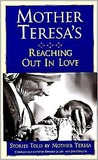 Mother Teresa's reaching out in love: Stories told by Mother Teresa