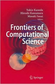 Frontiers of Computational Science: Proceedings of the International Symposium on Frontiers of Computational Science 2005