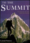 To the Summit: 50 Mountains that Lure, Inspire and Challenge
