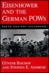 Eisenhower and the German POWs: Facts Against Falsehood