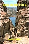 HOLE IN THE ROCK - An Epic in the Colonization of the Great American West.