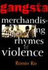 Gangsta: Merchandizing the Rhymes of Violence