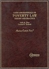Poverty Law: Theory and Practice (American Casebooks)