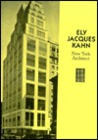 Ely Jacques Kahn: New York Architect