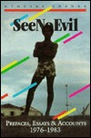 See No Evil: Prefaces, Essays and Accounts, 1976-1983