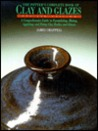 The Potter's Complete Book of Clay and Glazes: A Comprehensive Guide to Formulating, Mixing, Applying and Firing Clay Bodies and Glazes