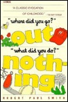 Where Did You Go? Out What Did You Do? Nothing by Robert Paul Smith