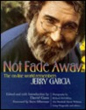 Not Fade Away: The Online World Remembers Jerry Garcia