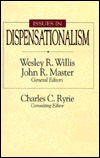 Issues in Dispensationalism by Wesley R. Willis