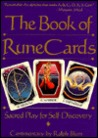 The Book of Rune Cards: Sacred Play for Self-Discovery (Companion Vol to the Book of Runes)
