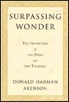 Surpassing Wonder: The Invention of the Bible and the Talmuds