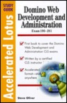 Domino Web Development and Administration: Accelerated Study Guide (Accelerated Lotus Study Guides)