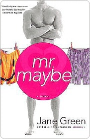 Mr. Maybe Mr. Maybe Mr. Maybe by Jane Green