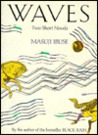 Waves: Two Short Novels