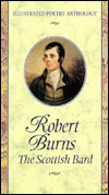 Robert Burns: The Scottish Bard (Illustrated Poetry Anthology) (Illustrated Poetry Anthology)
