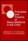 Principles and Practice of Sleep Medicine in the Child