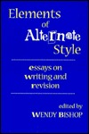 Elements of Alternate Style by Wendy Bishop