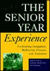 The Senior Year Experience: Facilitating Integration, Reflection, Closure, and Transition