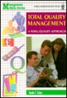 Total Quality Management: A Total Quality Approach (Management Skills Series)