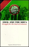 Amal and the Shi'a by Augustus Richard Norton