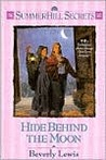 Hide Behind the Moon (Summerhill Secrets, #8)