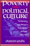 Poverty and Political Culture: The Rhetoric of Social Welfare in the Netherlands and France, 1815-1854