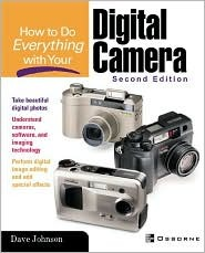 How To Do Everything with Your Digital Camera by Dave Johnson
