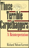 Those Terrible Carpetbaggers: A Reinterpretation