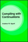 Compiling with Continuations